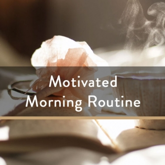 Motivated Morning Routine