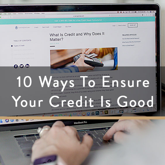 10 Ways To Ensure Your Credit Is Good