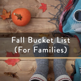 Fall Bucket List (For Families)