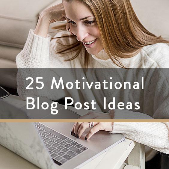 25 Motivational Blog Post Ideas