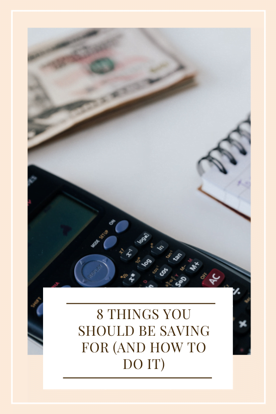 8 Things You Should Be Saving For