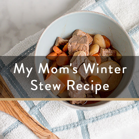 My Mom's Winter Stew Recipe