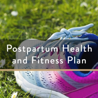 Postpartum Health and Fitness Plans