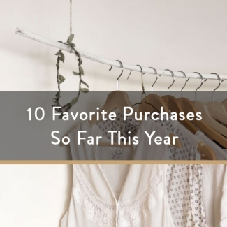 10 Favorite Purchases So Far This Year