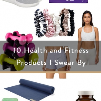 10 Health and Fitness Items I Swear By