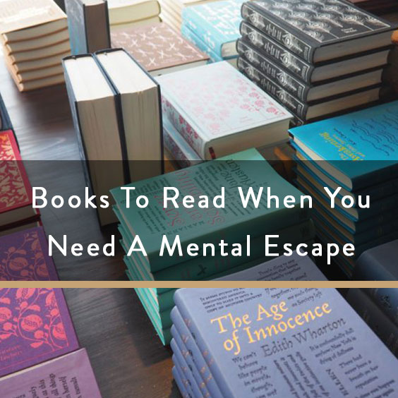 Books To Read When You Need A Mental Escape