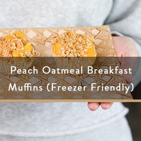 Peach Oatmeal Breakfast Muffins (Freezer Friendly)