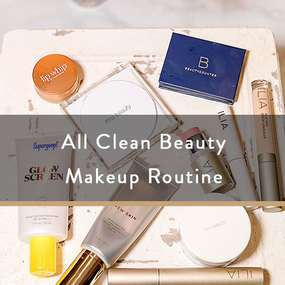 All Clean Beauty Makeup Routine