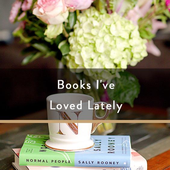 Books I've Loved Lately