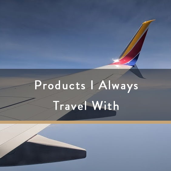 Products I Always Travel With