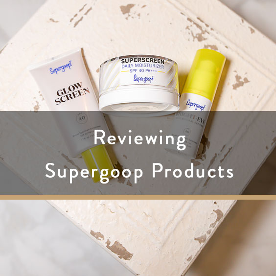 Reviewing Supergoop Products