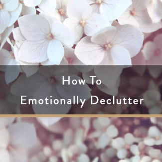 How To Emotionally Declutter