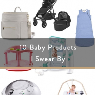 10 Baby Products I Swear By
