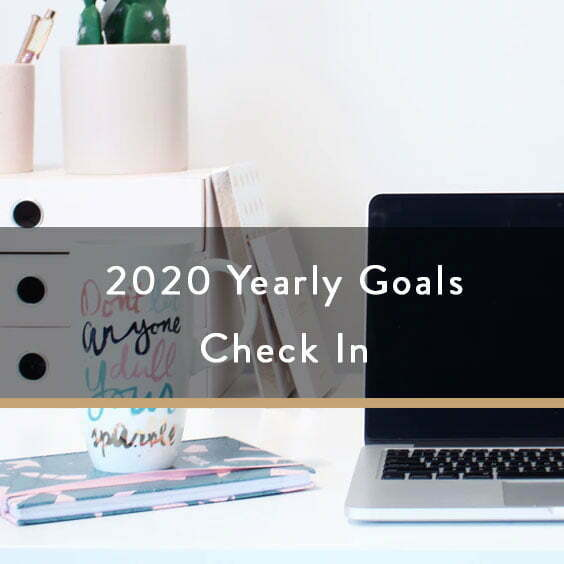 2020 Yearly Goals Check In