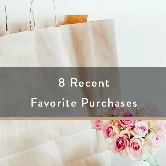 8 Recent Favorite Purchases