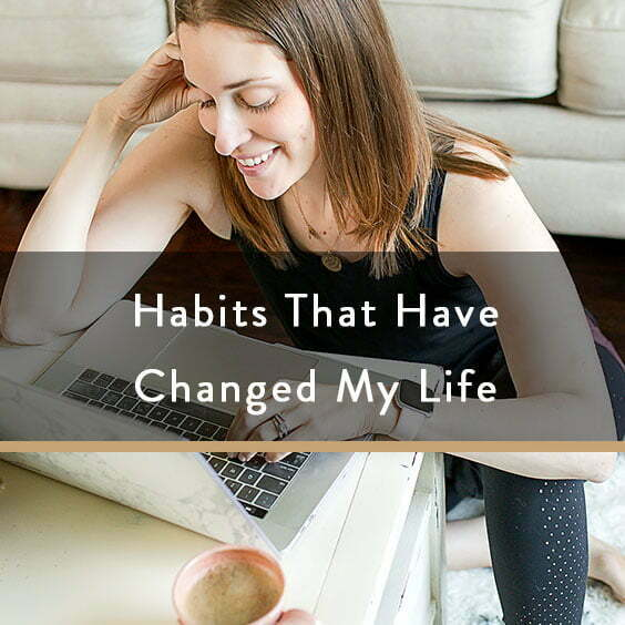 Habits That Have Changed My Life
