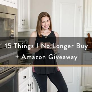 15 Things I No Longer Buy + Amazon Giveaway