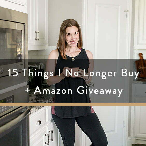 15 Things I No Longer Buy + Amazon Giveaway