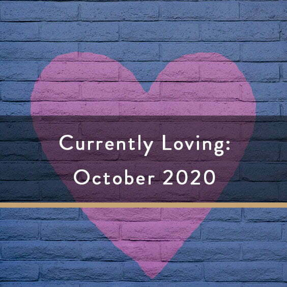 Currently Loving: October 2020
