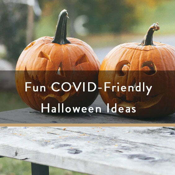 Fun COVID-Friendly Halloween Ideas