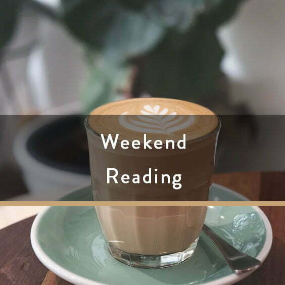 Weekend Reading Vol. 89