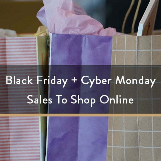 Black Friday + Cyber Monday Sales To Shop Online