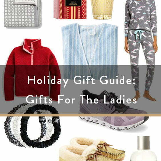 Holiday Gift Guide: Gifts For The Ladies