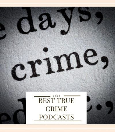 Best True Crime Podcasts 2021