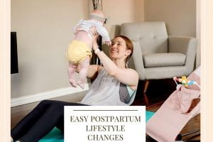 Easy Postpartum Lifestyle Changes
