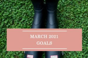 March 2021 Goals