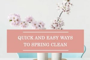 Quick and Easy Ways To Spring Clean