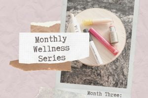 Monthly Wellness Series Month Three: Self-Care