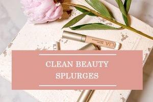 Clean Beauty Splurges