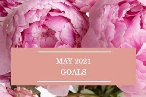 May 2021 Goals