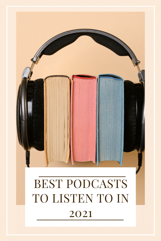 best podcasts to listen to in 2021