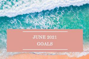 June 2021 Goals