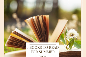 9 Books To Read For Summer 2021