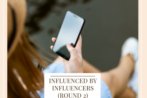 Influenced By Influencers Round Two