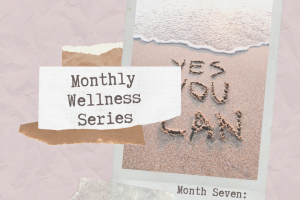 Monthly Wellness Series Month Seven: Motivation