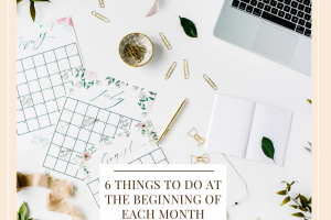 6 Things To Do At The Beginning Of Each Month