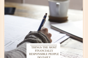 Things The Most Financially Responsible People Do Daily