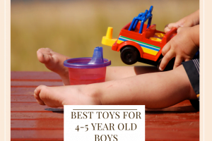 Best Toys For 4-5 Year Old Boys