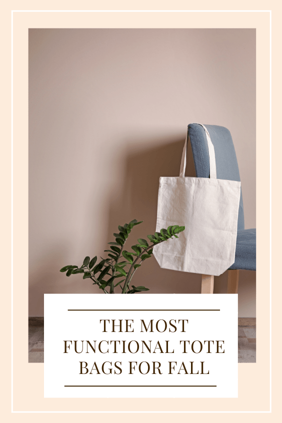the most functional tote bags for fall