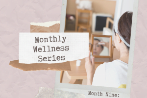 Monthly Wellness Series Month Nine: Skincare