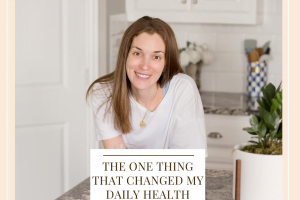 The One Thing That Changed My Daily Health