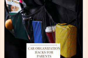 Car Organization Hacks For Parents